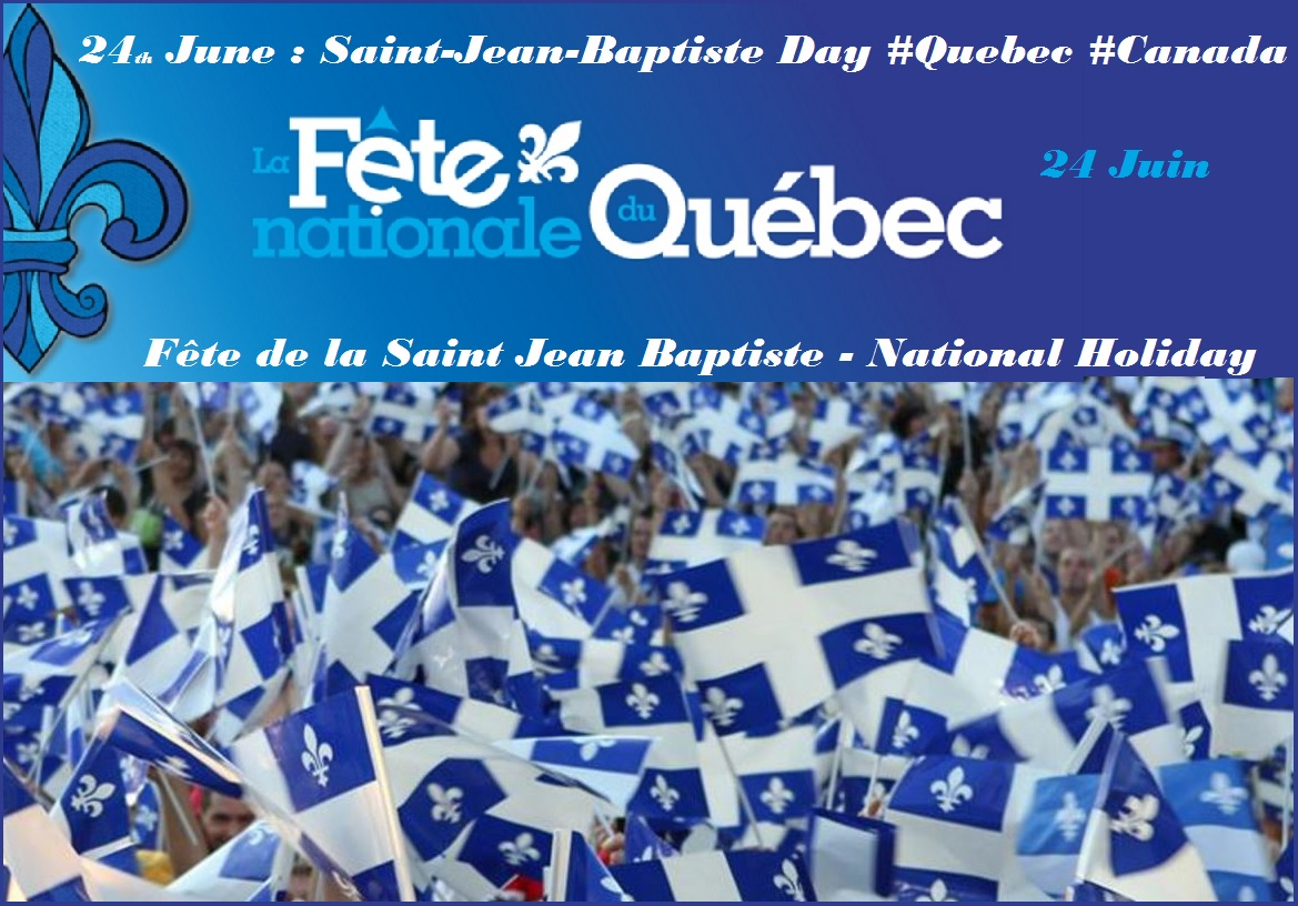 FETE NATIONALE DU QUEBEC : 24th JUNE PETIT-DIEULOIS